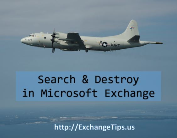 Search and destroy messages in Microsoft Exchange on-premises or online.