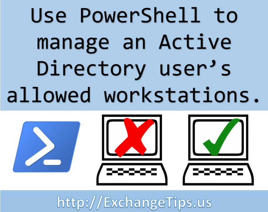 Use PowerShell to manage an Active Directory user's allowed workstations