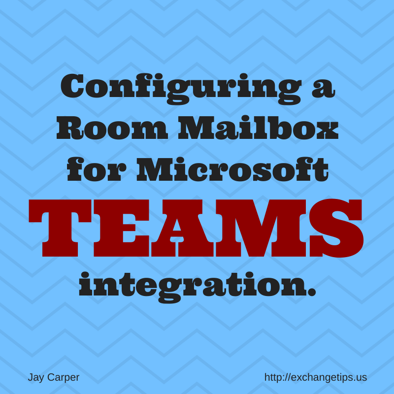 Enabling an Existing Room Mailbox for Microsoft Teams
