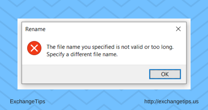 Rename The file name you specified is not valid or too long. Specify a different file name.